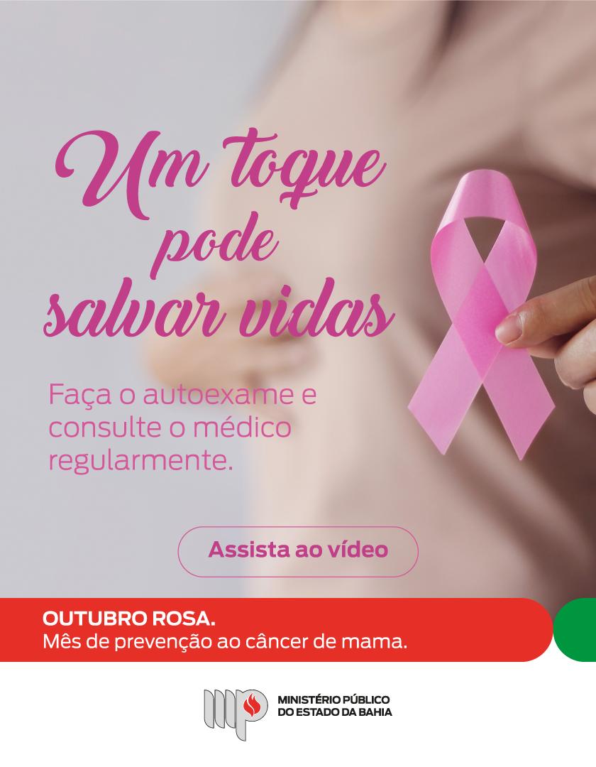 Sobre uma imagem de uma mulher de rosa com um laço rosa na mão, está escrito: Um toque pode salvar vidas. Faça o autoexame e consulte o médico regularmente. Abaixo, um botão leva para o vídeo gravado por integrantes da instituição. Clica e assista.